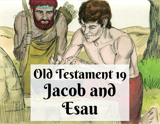 OT 019 - Jacob and Esau